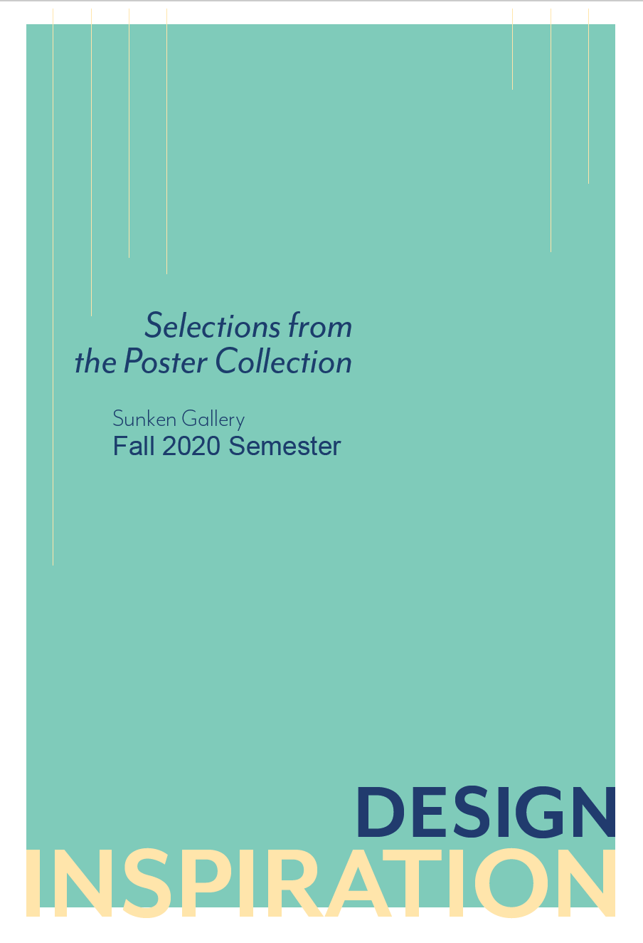 "Light green rectangle with text overlaid. Text reads ""Selections from the Poster Collection. Sunken Gallery. Fall 2020 Semester. Design Inspiration"""