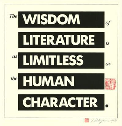 The wisdom of literature is as limitless as the human character.